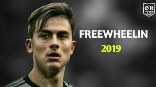Paulo Dybala | FREEWHEELIN | ft.Jack Wins, Catlyin Scarlet | best skills and goals 2019 HD
