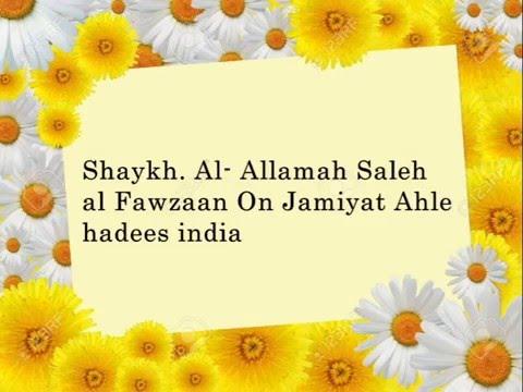 Shaikh. Fawzaan On Jamiyat Ahle Hadees Hind