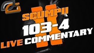 Scumpii: 103-4 BO2 LIVE COMMENTARY