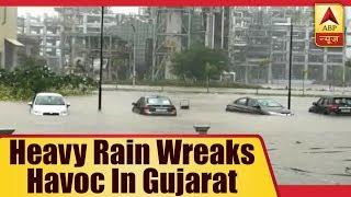 Heavy Rain Wreaks Havoc In Gujarat   ABP News