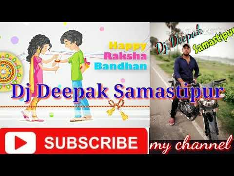 Meri behna ye rakhi ki laaj tera bhaiya nibhayega super hit raksha bandhan song by Dj Deepak Samasti