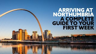 Arriving at Northumbria - A Complete Guide to Your First Week | Northumbria University, Newcastle