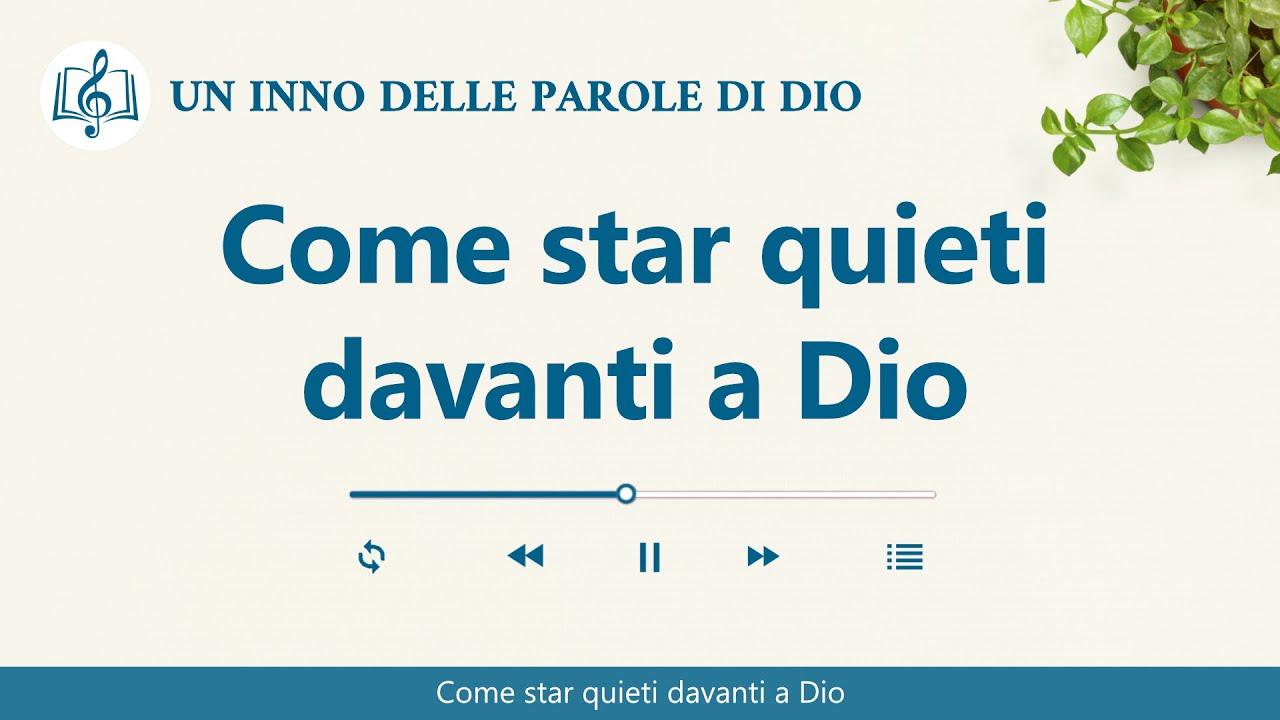Cantico cristiano 2020 - Come star quieti davanti a Dio