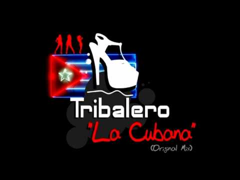 Tribalero - La Cubana (Original Mix)