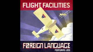 Flight Facilities - Foreign Language feat. Jess (Extended Mix)