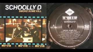 SCHOOLLY D - Smoke Some Kill (LP) / Side A - 1988
