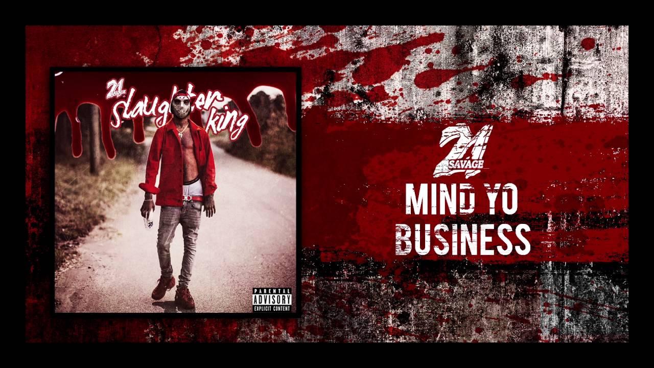 Download 21 Savage - Mind Yo Business (Prod By Wheezy)