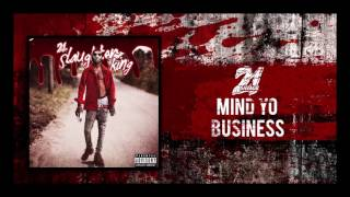 [2.77 MB] 21 Savage - Mind Yo Business (Prod By Wheezy)