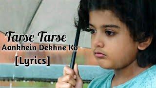 Tarse Tarse [Lyrics] - Full Song I Taqdeer 2017