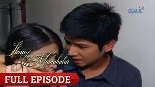 Ikaw Lang Ang Mamahalin | Full Episode 70