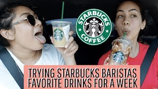 TRYING STARBUCKS BARISTAS FAVORITE DRINKS FOR A WEEK