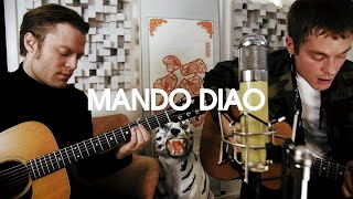 Mando Diao - One Last Fire (Acoustic Live Session)