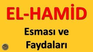 EL HAMİD ; Esması ve Faydaları