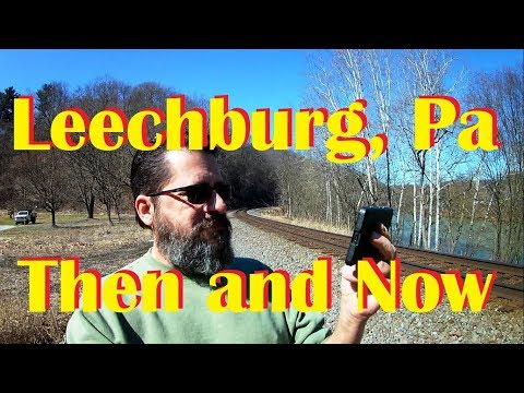 Leechburg Pa Then and Now - Railroad Train Station & Old Mine