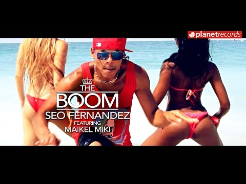 SEO FERNANDEZ Feat. MAIKEL MIKI - The Boom (Cuba Dubai Mix) Official Video Clip