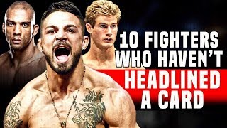 10 Great Fighters Who Haven't Headlined A UFC Card