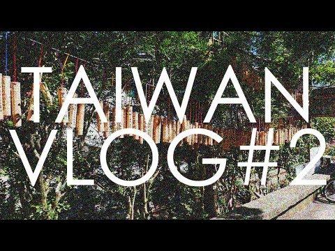TRIP TO TAIWAN VLOG #2