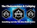 Chainsmokers Coldplay Something Just Like This Don Diablo Remix