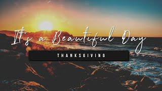 It's a Beautiful Day | Thanksgiving | 8 October 2020