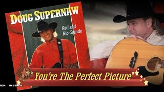 Doug Supernaw  - You're The Perfect Picture (1993)