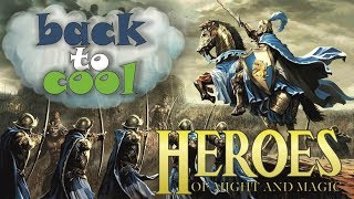 Back to cool | Heroes of Might and Magic | первая кампания