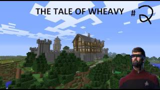 The Tale of Wheavy - Episode 2: Her Majesty's Seceret Service