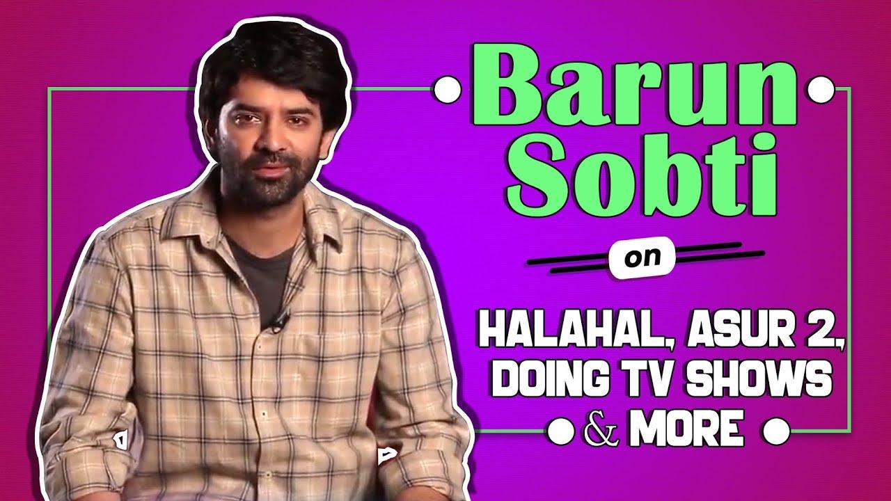 Barun Sobti On Halahal, Asur 2, Doing TV shows & More | India Forums