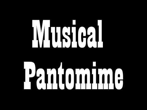 Musical Pantomime