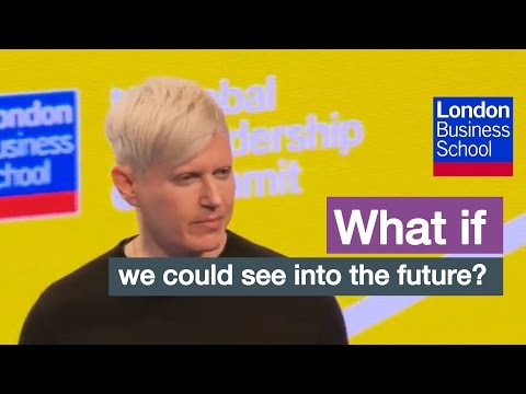 What if you could see into the future? | London Business School