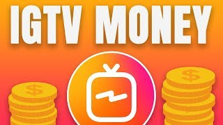 HOW TO MAKE MONEY WITH IGTV
