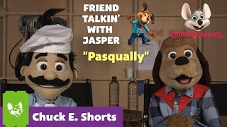 "Friend Talkin With Jasper - ""Pasqually"" 
