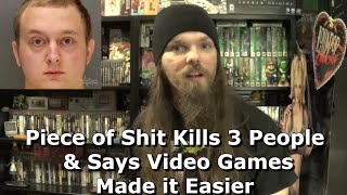 Lowlife Piece of Shit Kills 3 People & Says Video Games Made it Easier