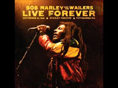 Bob MarleyCould You Be Loved Live ForeverSeptember 23, 1980 Stanley Theatre, Pittsburgh PA