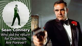 Why did Sean Connery return as Bond for Diamonds Are Forever?
