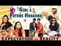 Girl's Future Husband : Expectation Vs Reality | Women's Day Special | Chennai Memes