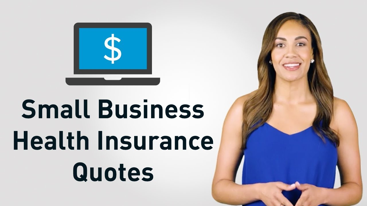 How Do I Get Small Business Health Insurance Quotes? - YouTube