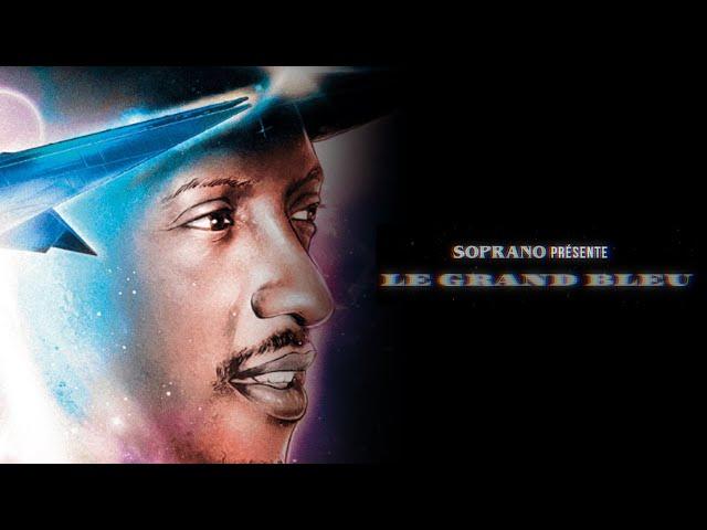 Soprano - Le grand bleu (feat. MC Solaar) (Les origines de l'album)
