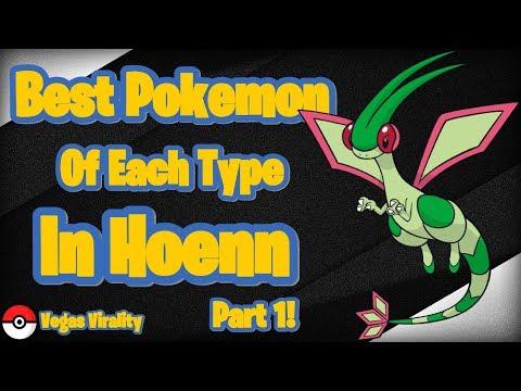 Best Pokémon Of Each Type In Hoenn Part 1!
