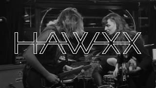 HAWXX 'Love's a Bitch' promo 2019