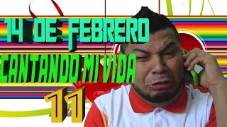 Repeat youtube video 14 DE FEBRERO SAN VALENTIN | CANTANDO MI VIDA 11 | FALCONY