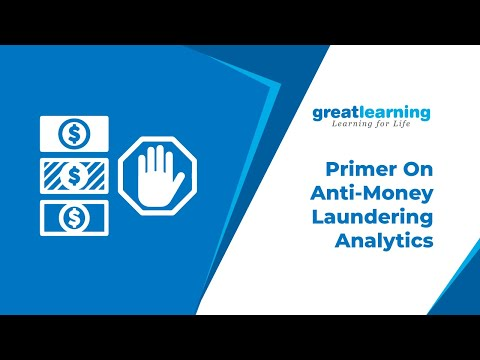 Analytics In Banking Sector | Primer On Anti Money Laundering Analytics | Great Learning