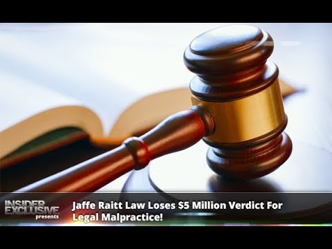 Jaffe Raitt Law Loses $5 Million Verdict For Legal Malpractice!