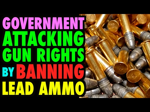 EPA Attacking Gun Rights (Lead Ammo Ban)