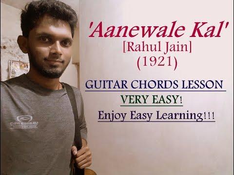 Aanewale Kal - 1921 | Guitar Chords Lesson Tutorial | Hindi | Rahul Jain,,Harish Sagane