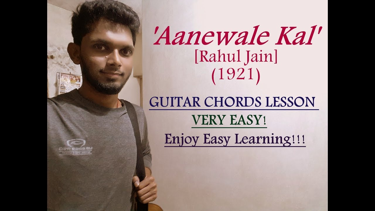 Aanewale Kal 1921 Guitar Chords Lesson Tutorial Hindi Rahul