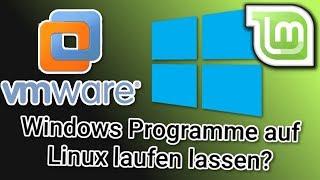 Windows Spiele & Programme problemlos auf Linux? Kein Problem! [vmware]