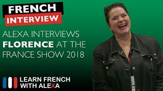 The France Show 2018 - Alexa interviews Florence