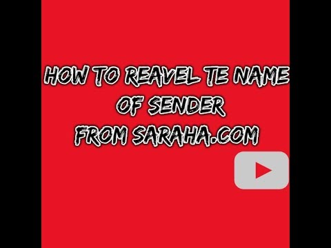 HOW TO REAVEL THE NAME OF SENDER FROM SAHARA COM