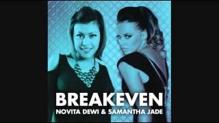 Samantha Jade & Novita Dewi - Breakeven
