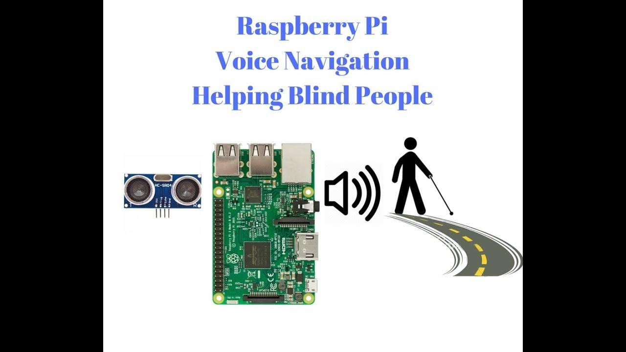 Raspberry Pi Voice Navigation Helping Blind People: 7 Steps